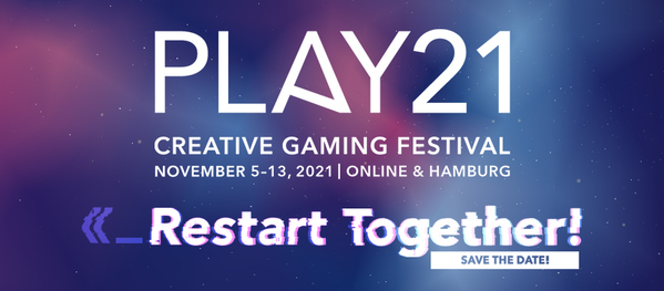 PLAY - Creative Gaming Festival PLAY21 restart together